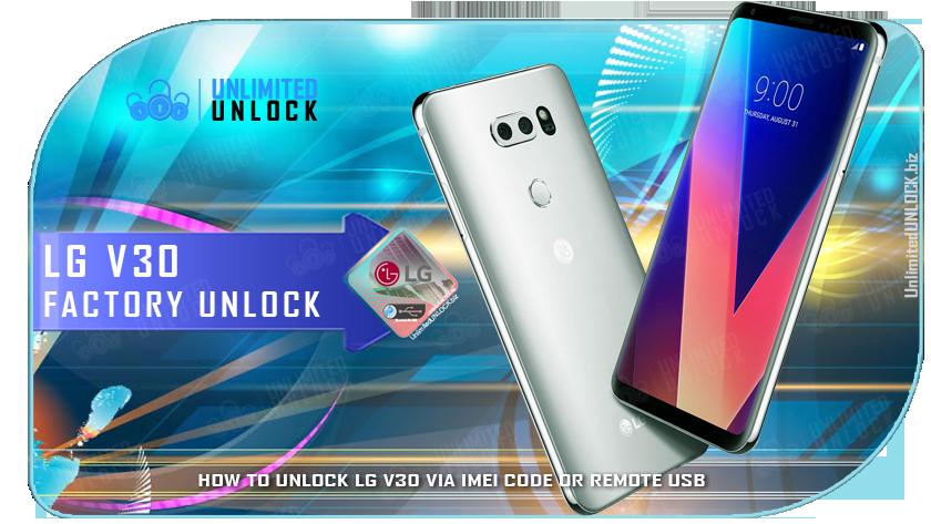 Factory Unlock LG V30 via IMEI Code or Remote USB