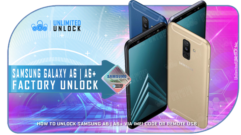 How To Unlock Samsung Galaxy A6 and A6+ via IMEI Code or Remote USB