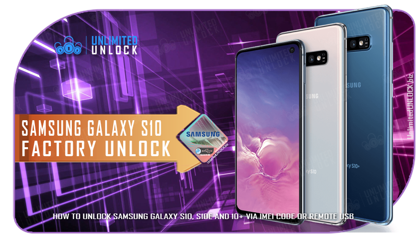 How To Unlock Samsung Galaxy S10, S10E and S10+ via IMEI Code or Remote USB