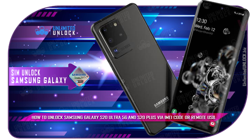 How To Unlock Samsung Galaxy S20 Ultra 5G and S20 Plus via IMEI Code or Remote USB