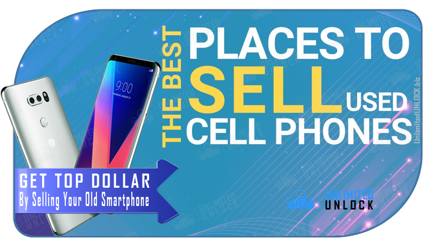 The Best Way To Sell Your Cell Phone For The Best Price: Everything You Need To Know
