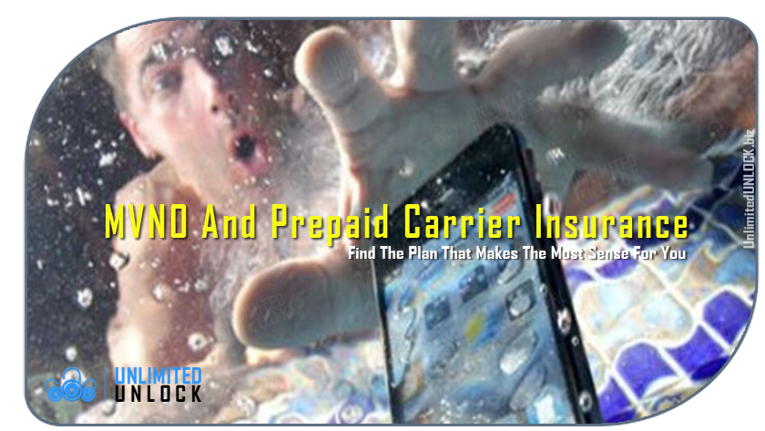 MVNO And Prepaid Carrier Insurance - Find The Plan That Makes The Most Sense For You
