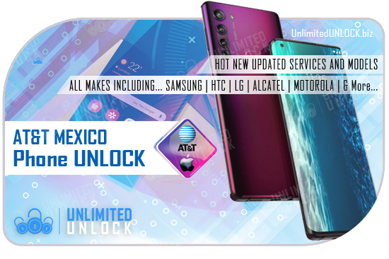 How to Factory Unlock AT&T Mexico Samsung, LG, HTC, Alcatel, ZTE, Kyocera Cellphones